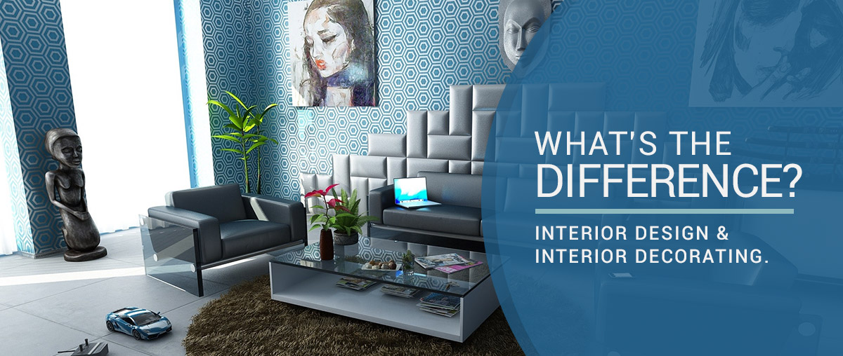 What S The Difference Between Interior Design And Interior Decorating